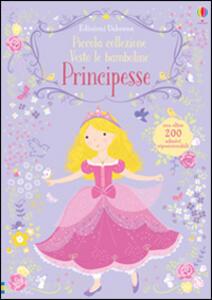 Principesse. Piccola collezione Vesto le bamboline. Con adesivi . Ediz. illustrata - Fiona Watt - copertina