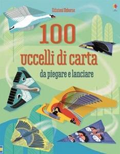 100 uccelli di carta da piegare e lanciare - Emily Bone - copertina