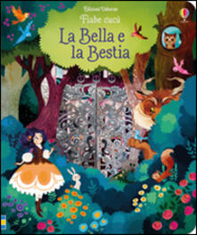 Milanospringparade.it La Bella e la Bestia. Fiabe cucù. Ediz. illustrata Image