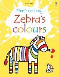 Zebra's Colours - Fiona Watt - cover