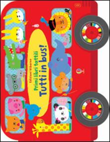 Listadelpopolo.it Tutti in bus! Primi libri tattili. Ediz. illustrata Image