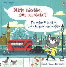 Listadelpopolo.it Micio micetto, dove sei stato? Londra. Ediz. a colori Image