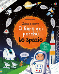 Lo Lo spazio. Il libro dei perché. Ediz. illustrata - Daynes Katie - wuz.it