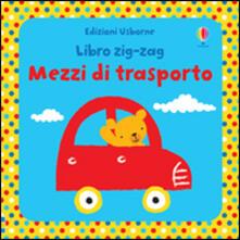 Recuperandoiltempo.it Mezzi di trasporto. Libri zig zag. Ediz. illustrata Image