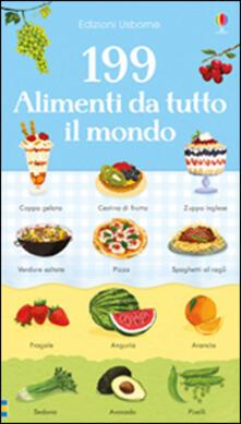 Letterarioprimopiano.it 199 alimenti da tutto il mondo. Ediz. illustrata Image