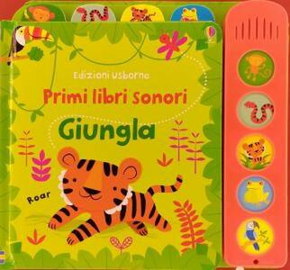 Giungla. Primi libri sonori. Ediz. a colori