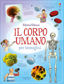 Listadelpopolo.it Il corpo umano per immagini. Ediz. illustrata Image
