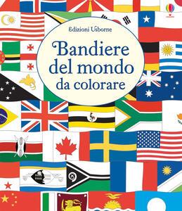Libro Le bandiere del mondo da colorare. Ediz. illustrata Susan Meredith