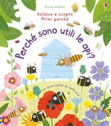Listadelpopolo.it Perché sono utili le api? Ediz. illustrata Image