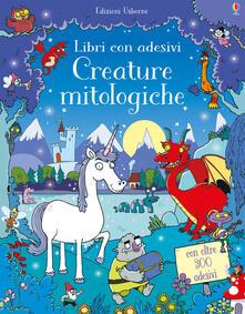Capturtokyoedition.it Creature mitologiche. Con adesivi. Ediz. illustrata Image