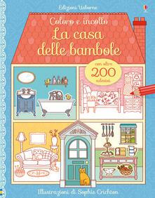 La casa delle bambole. Coloro e incollo. Con adesivi. Ediz. illustrata.pdf