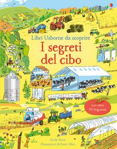 I segreti del cibo. Libri da scoprire. Ediz. a colori - Emily Bone - copertina