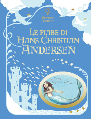 Le fiabe di Hans Christian Andersen. Ediz. a colori