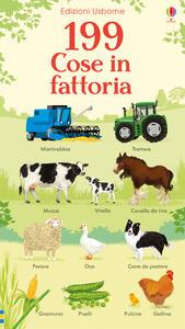 199 cose in fattoria. Ediz. a colori