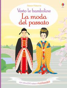 Voluntariadobaleares2014.es La moda del passato. Vesto le bamboline. Con adesivi. Ediz. illustrata Image