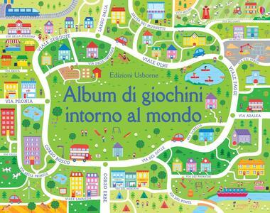 Album di giochini intorno al mondo. Ediz. a colori