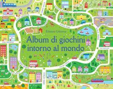 Rallydeicolliscaligeri.it Album di giochini intorno al mondo. Ediz. a colori Image