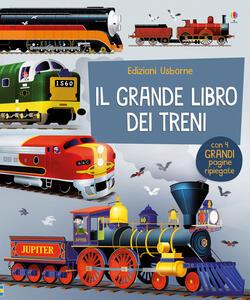 Il grande libro dei treni. Ediz. a colori - Megan Cullis - copertina