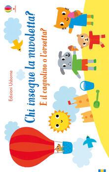 Chi insegue la nuvoletta? È il cagnolino o lorsetta? Ediz. a colori.pdf