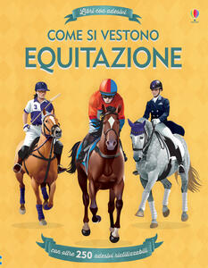 Come si vestono. Equitazione. Libri con adesivi. Ediz. a colori - Jonathan Melmoth - copertina
