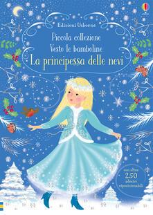 La principessa delle nevi. Piccola collezione Vesto le bamboline. Con adesivi.pdf