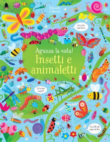Librisulrazzismo.it Insetti e animaletti. Aguzza la vista! Ediz. a colori Image