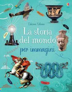 La storia del mondo per immagini - Rob Lloyd Jones - copertina