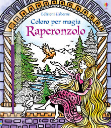 Daddyswing.es Raperonzolo. Coloro per magia. Ediz. illustrata. Con gadget Image