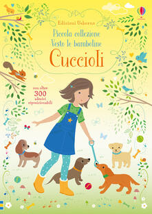 Listadelpopolo.it Cuccioli. Piccola collezione Vesto le bamboline. Con adesivi. Ediz. a colori Image