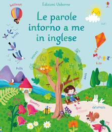 Listadelpopolo.it Le parole intorno a me in inglese. Ediz. a colori Image