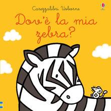 Dovè la mia zebra? Ediz. a colori.pdf