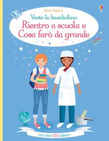Rientro a scuola-Cosa farò da grande. Vesto le bamboline. Ediz. a colori.pdf