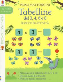 Librisulrazzismo.it Tabelline del 3, 4, 6 e 8. Blocco di attività. Primi mattoncini Image