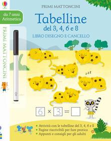 Mercatinidinataletorino.it Tabelline del 3, 4, 6 e 8. Libro disegno e cancello. Primi mattoncini. Con gadget Image