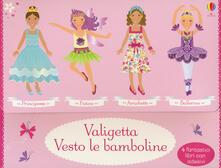 Radiospeed.it Valigetta vesto le bamboline: Amichette-Ballerine-Fatine-Principesse. Con adesivi. Ediz. a colori Image