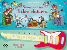 Fondazionesergioperlamusica.it Libro-chitarra. Suona con me. Ediz. a colori. Ediz. a spirale Image