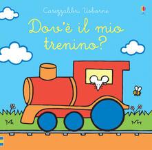 Ilmeglio-delweb.it Dov'è il mio trenino? Ediz. a colori Image