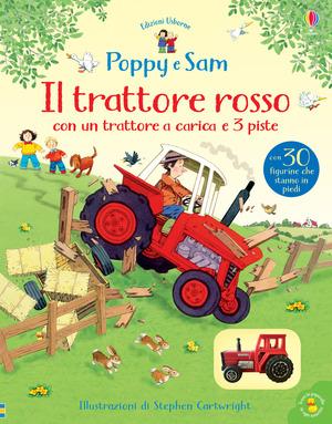 Il trattore rosso. Poppy e Sam. Ediz. a colori. Con Giocattolo