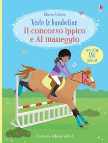 Il concorso ippico-Al maneggio. Vesto le bamboline. Con adesivi. Ediz. a colori.pdf