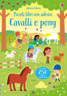 Listadelpopolo.it Cavalli e pony. Piccoli libri con adesivi. Ediz. a colori Image
