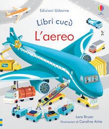 L' aereo. Libri cucù - Lara Bryan - copertina