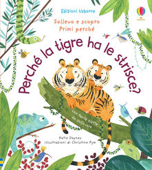 Perché la tigre ha le strisce? - Katie Daynes - copertina