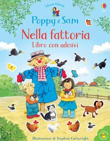 Nella fattoria. Libro con adesivi. Poppy e Sam. Ediz. a colori.pdf