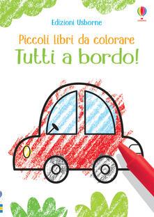 Camfeed.it Tutti a bordo! Piccoli libri da colorare. Ediz. illustrata Image