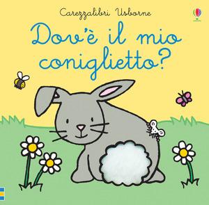 Dov'è il mio coniglietto? Ediz. a colori