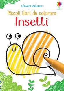 Insetti e animaletti. Piccoli libri da colorare - Kirsteen Robson - copertina