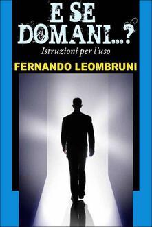 E se domani...? Istruzioni per l'uso - Fernando Leombruni - ebook