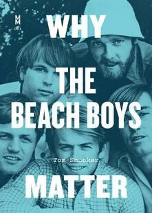 Why the Beach Boys Matter - Tom Smucker - cover