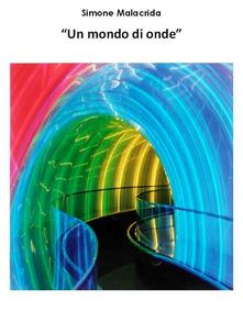 Un mondo di onde - Simone Malacrida - ebook