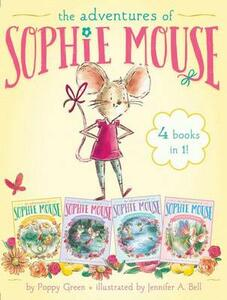 The Adventures of Sophie Mouse 4 Books in 1!: A New Friend; The Emerald Berries; Forget-Me-Not Lake; Looking for Winston - Poppy Green - cover
